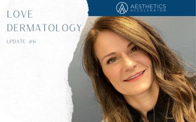 Follow The Journey- Love Dermatology Update #6