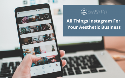 All Things Instagram For Aesthetic Businesses